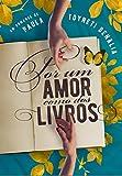 Por um amor como dos livros