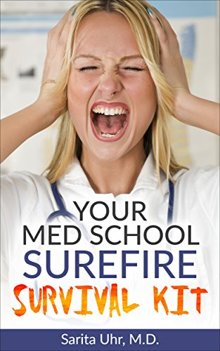Your Med School Surefire Survival Kit: How to Combat Med School Blues (English Edition)