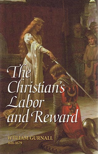 The Christian's Labor and Reward: A Sermon Preached at the Funeral of the Right Honorable Lady Mary Vere, January 10, 1671