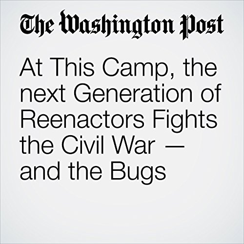 At This Camp, the next Generation of Reenactors Fights the Civil War — and the Bugs audiobook cover art