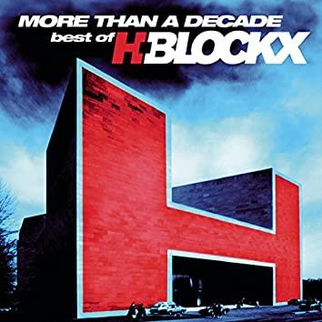More Than A Decade - Best Of H-Blockx