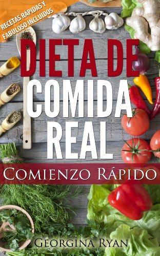 DIETA DE COMIDA REAL Comienzo Rápido