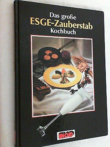 Das große ESGE-Zauberstab Kochbuch,