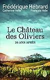 Le château des oliviers: 20 ans après