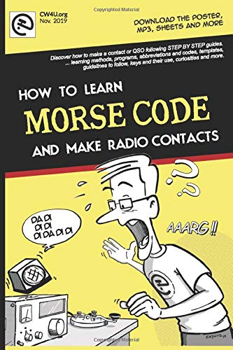 MORSE CODE. How to learn and make radio contacts: New step-by-step manual, from the basics, easily. By EA7HYD