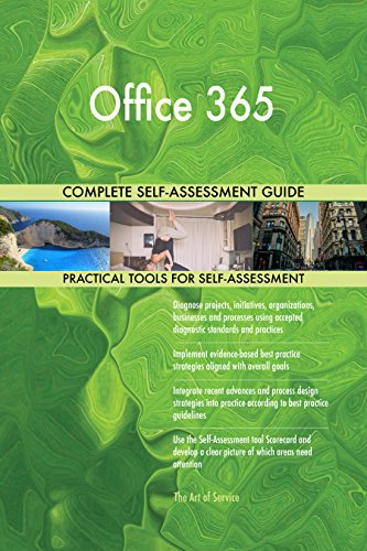 Office 365 All-Inclusive Self-Assessment - More than 650 Success Criteria, Instant Visual Insights, Comprehensive Spreadsheet Dashboard, Auto-Prioritized for Quick Results