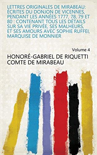 Lettres originales de Mirabeau: écrites du donjon de Vicennes, pendant les années...