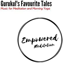 Gurukul's Favourite Tales - Music for Meditation and Morning Yoga