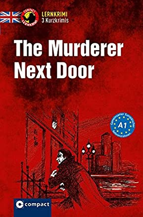 The urderer Next Door Englisch A1 Copact Lernkrii Kurzkriis by Oliver Astley,Gina Billy