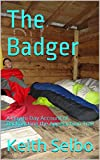 The Badger: A Day to Day Account of Backpacking the Appalachian Trail