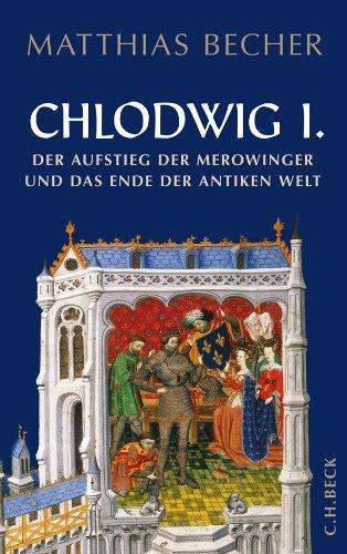 Chlodwig I.: Der Aufstieg der Merowinger und das Ende der antiken Welt