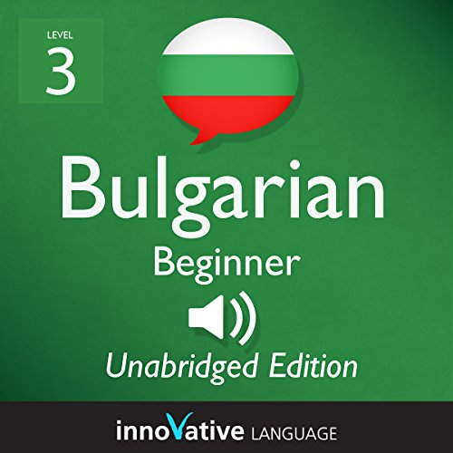 Learn Bulgarian - Level 3 Beginner Bulgarian, Volume 1, Lessons 1-25 audiobook cover art