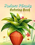 Indoor Plants Coloring Book: Coloring book with 60-page indoor plants, house plant, sunflower, Lotus, cactus, Roses, aloe vera, Narcissus, ... lilac, tulip ... and many others to relax.