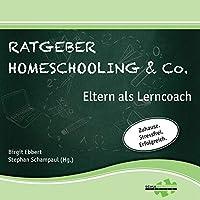 Ratgeber Homeschooling & Co. Hörbuch