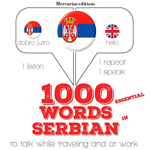 1000 essential words in Serbian     I Listen. I Repeat. I Speak.              By:                                                                                                                                 J. M. Gardner                               Narrated by:                                                                                                                                 Katie,                                                                                        Dunja                      Length: 2 hrs and 17 mins     Not rated yet     Overall 0.0