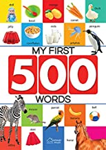 My First 500 Words: Early Learning Picture Book to learn Alphabet,Numbers,Shapes and Colours,Transport,Birds and Animals,Parts of the body and Objects Around Us by Wonder House Books Editorial