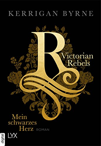 Victorian Rebels - Mein schwarzes Herz (The Victorian Rebels 1)