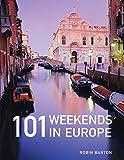 101 Weekends in Europe [Idioma Inglés]