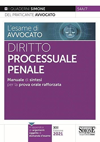 L'esame di avvocato. Diritto processuale penale. Manuale di sintesi per la prova orale rafforzata