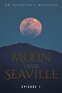 Moon Over Seaville: Episode 1: From The Other Side Of The Moon