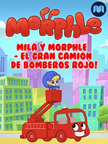 Mila y Morphle  – El gran camión de bomberos rojo!