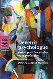 Devenir psychologue - Guide pour les études et la profession