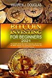 Bitcoin Investing For Beginners 2021: The Complete Step-by-Step Guide to Easily Buy, Sell and Trade with Bitcoin: Discover The Cryptocurrency Profit ... Of Tomorrow (Cryptocurrency and Blockchain)