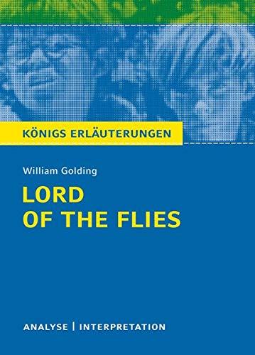 Lord of the Flies (Herr der Fliegen) von William Golding.: Textanalyse und Interpretation mit ausführlicher Inhaltsangabe und Abituraufgaben mit Lösungen (Königs Erläuterungen, Band 332)