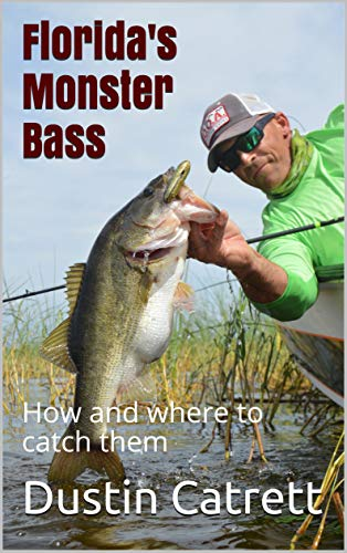 Florida's Monster Bass: How and where to catch them