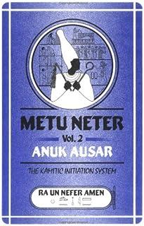 Metu Neter Vol. 2: Anuk Ausar, The Kamitic Initiation System