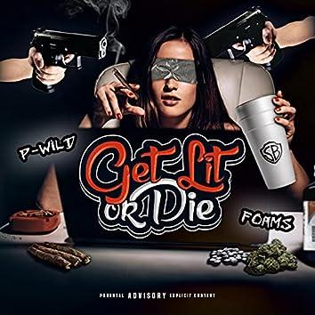 Get Lit Or Die