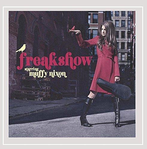 Freakshow [Audio CD] Muffy Nixon