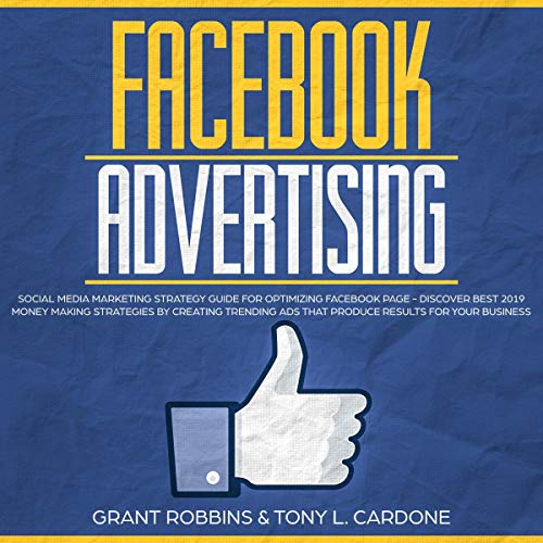 Facebook Advertising     Social Media Marketing Strategy Guide for Optimizing Facebook Page - Discover Best 2019 Money Making Strategies by Creating Trending Ads That Produce Results for Your Business              Auteur(s):                                                                                                                                 Grant Robbins,                                                                                        Tony L. Cardone                               Narrateur(s):                                                                                                                                 Austin R. Stoler                      Durée: 3 h     Pas de évaluations     Au global 0,0
