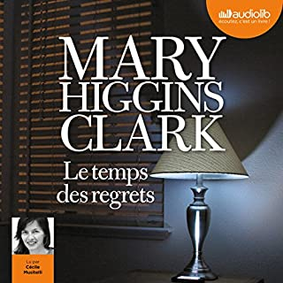 Le temps des regrets                   By:                                                                                                                                 Mary Higgins Clark                               Narrated by:                                                                                                                                 Cécile Musitelli                      Length: 7 hrs and 48 mins     Not rated yet     Overall 0.0