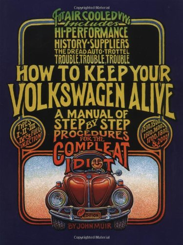 Image of How to Keep Your Volkswagen Alive: A Manual of Step-by-Step Procedures for the Compleat Idiot