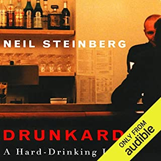 Drunkard     A Hard-Drinking Life              By:                                                                                                                                 Neil Steinberg                               Narrated by:                                                                                                                                 Jeff Woodman                      Length: 8 hrs and 47 mins     2 ratings     Overall 4.5