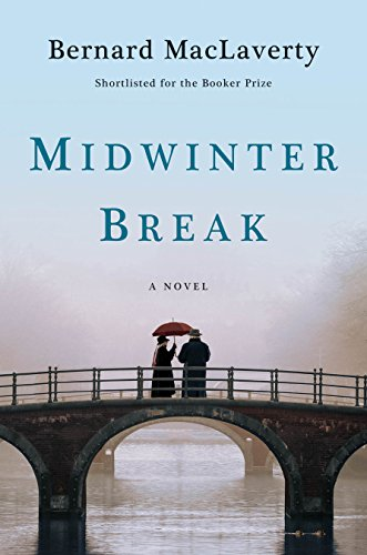 Midwinter Break: A Novel by [Bernard MacLaverty]