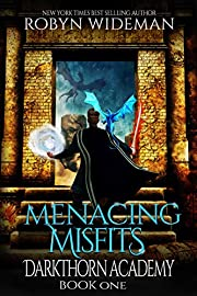 Menacing Misfits: An Epic Fantasy Gamelit Adventure (Darkthorn Academy Book 1)