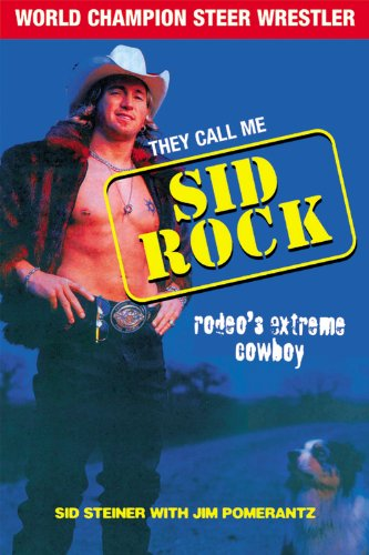 They Call Me Sid Rock: Rodeo's Extreme Cowboy (English Edition)