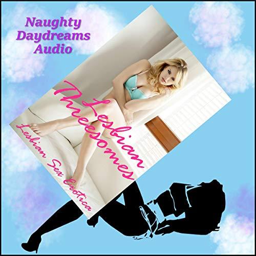 Lesbian Threesomes audiobook cover art