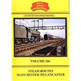 Steam Routes Manchester to Lancaster (B&R Volume 146)
