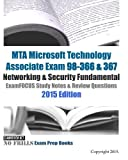 MTA Microsoft Technology Associate Exam 98-366 & 367 Networking & Security Fundamental ExamFOCUS Study Notes & Review Questions 2015 Edition by ExamREVIEW (2015-02-09)