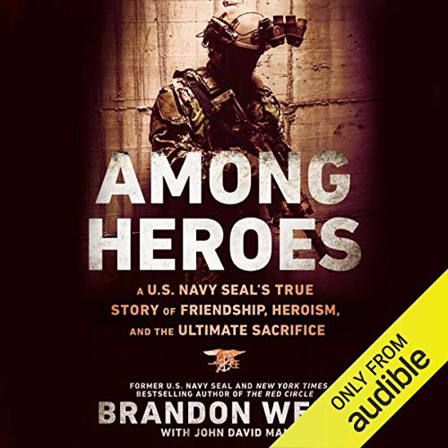 Among Heroes: A U.S. Navy SEAL's True Story of Friendship, Heroism, and the Ultimate Sacrifice cover art