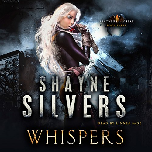 Whispers     Feathers and Fire, Book 3              By:                                                                                                                                 Shayne Silvers                               Narrated by:                                                                                                                                 Linnea Sage                      Length: 10 hrs and 14 mins     8 ratings     Overall 4.5