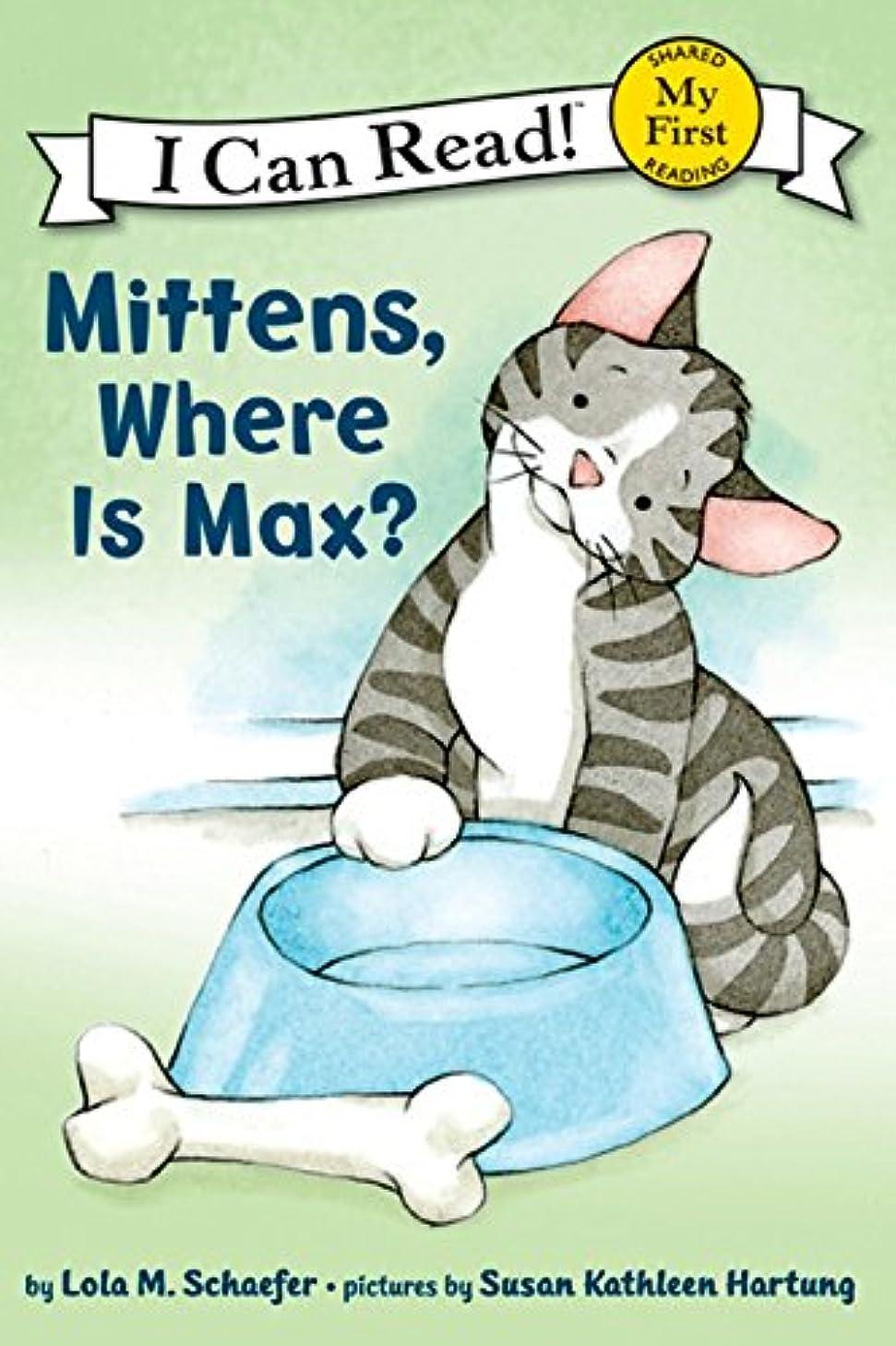 モンク朝食を食べる一節Mittens, Where Is Max? (My First I Can Read) (English Edition)
