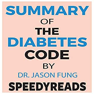 Summary of The Diabetes Code     Prevent and Reverse Type 2 Diabetes Naturally by Jason Fung - Finish Entire Book in 15 Minutes (SpeedyReads)              By:                                                                                                                                 SpeedyReads                               Narrated by:                                                                                                                                 Al Morris                      Length: 44 mins     6 ratings     Overall 4.3