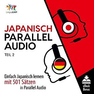 Japanisch Parallel Audio - Einfach Japanisch Lernen mit 501 Sätzen in Parallel Audio - Teil 2 Titelbild