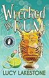 Wrecked by Rum (2) (Bohemia Bartenders Mysteries)