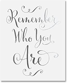 Remember Who You Are Silver Foil Decor Wall Art Print Inspirational Motivational Quote Metallic Small Poster 5 inches x 7 inches E42