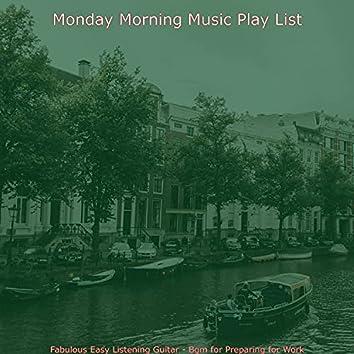 Fabulous Easy Listening Guitar - Bgm for Preparing for Work